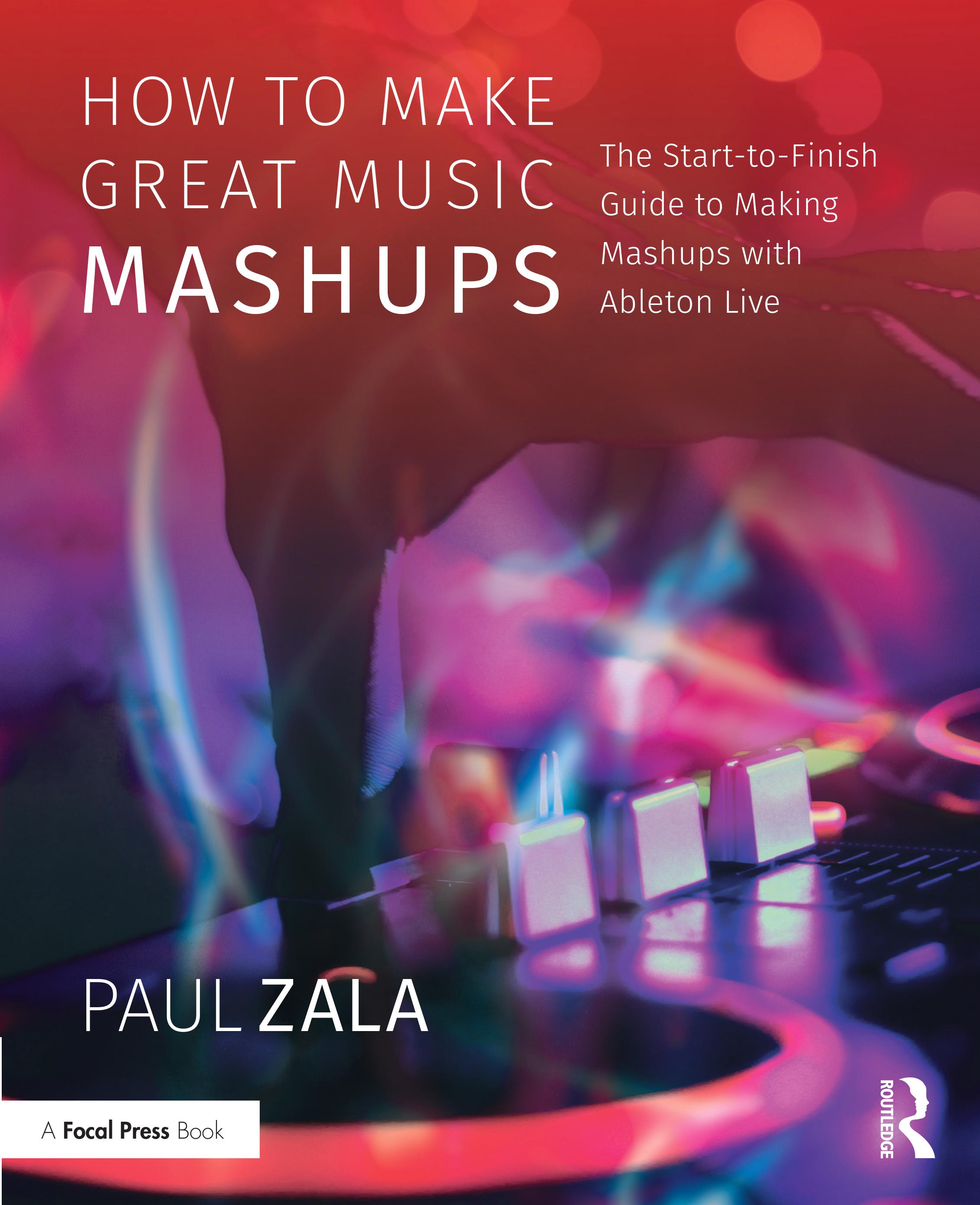 How to Make Great Music Mashups – The Start-To-Finish Guide
